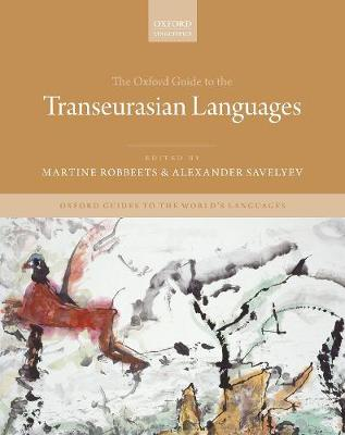 The Oxford Guide to the Transeurasian Languages