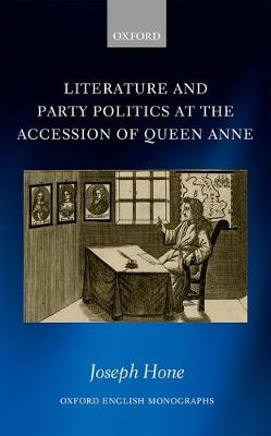 Literature and Party Politics at the Accession of Queen Anne
