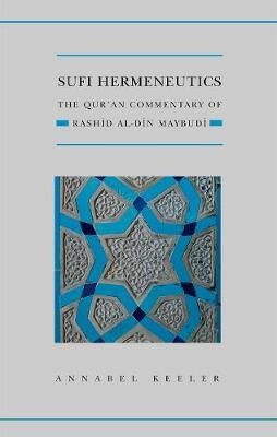 Sufi Hermeneutics: The Qur'an Commentary of Rashid Al-Din Maybudi
