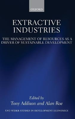 Extractive Industries: The Management of Resources as a Driver of Sustainable Development