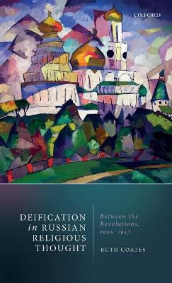 Deification in Russian Religious Thought: Between the Revolutions, 1905-1917