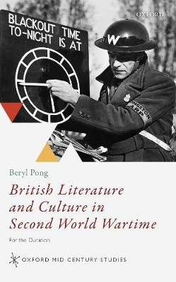 British Literature and Culture in Second World Wartime: For the Duration