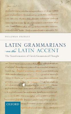 Latin Grammarians on the Latin Accent: The Transformation of Greek Grammatical Thought