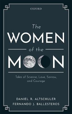 The Women of the Moon: Tales of Science, Love, Sorrow, and Courage