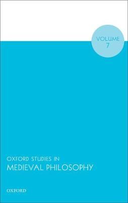 Oxford Studies in Medieval Philosophy Volume 7