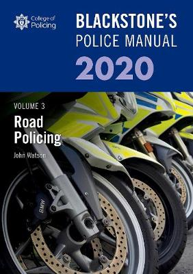 Blackstone's Police Manuals Volume 3: Road Policing 2020