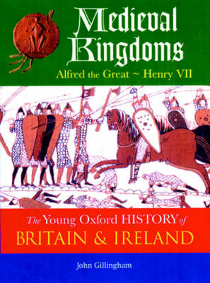 The Oxford History of Britain and Ireland: Volume 2: Medieval Kingdoms: Alfred the Great - Henry VII