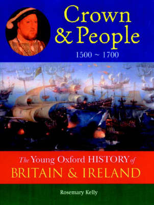 The Oxford History of Britain and Ireland: Volume 3: Crown and People: 1500 - 1700