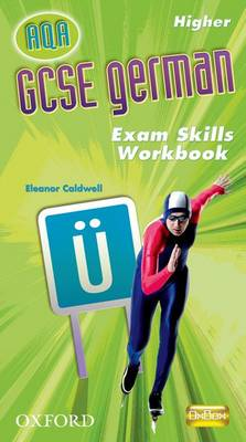 GCSE German for AQA Exam Skills Workbook and CD-ROM Higher