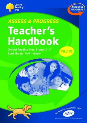 Oxford Reading Tree: YR/P1: Assess and Progress: Teacher's Handbook