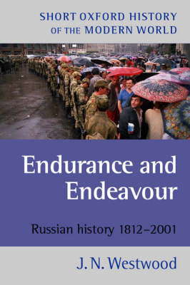 Endurance and Endeavour: Russian History 1812-2001
