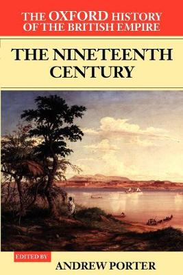 The Oxford History of the British Empire: Volume III: The Nineteenth Century