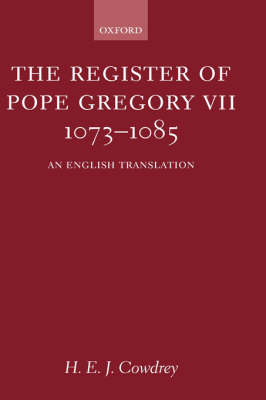 The Register of Pope Gregory VII 1073-1085: An English Translation