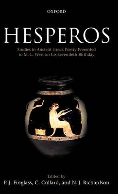 Hesperos: Studies in Ancient Greek Poetry Presented to M. L. West on his Seventieth Birthday