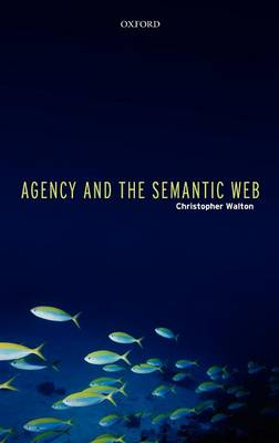 Agency and the Semantic Web