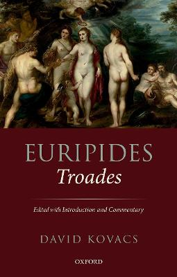 Euripides: Troades: Edited with Introduction and Commentary