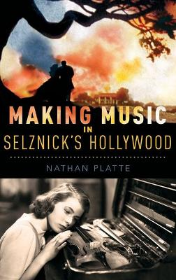 Making Music in Selznick's Hollywood