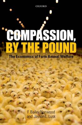 Compassion, by the Pound: The Economics of Farm Animal Welfare