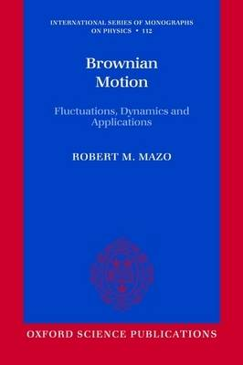 Brownian Motion: Fluctuations, Dynamics, and Applications