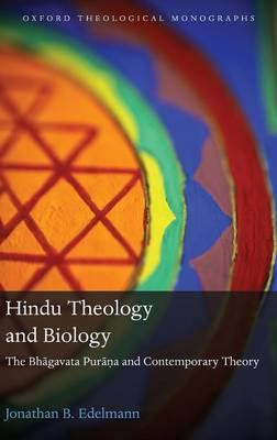 Hindu Theology and Biology: The Bhagavata Purana and Contemporary Theory