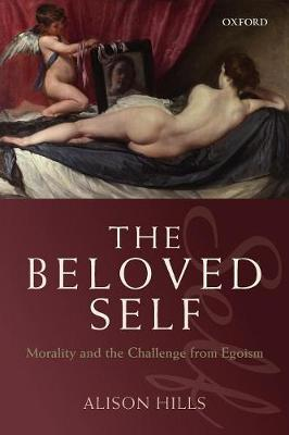 The Beloved Self: Morality and the Challenge from Egoism