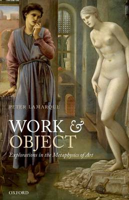 Work and Object: Explorations in the Metaphysics of Art
