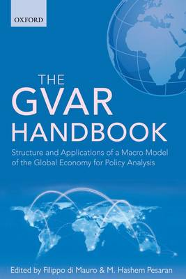 The GVAR Handbook: Structure and Applications of a Macro Model of the Global Economy for Policy Analysis