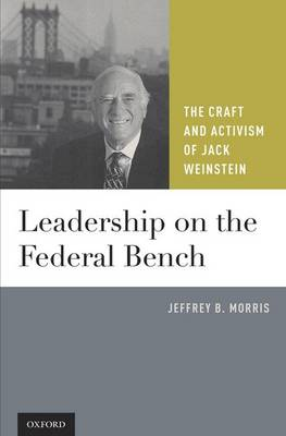 Leadership on the Federal Bench: The Craft and Activism of Jack Weinstein