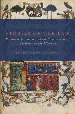 Stories of the Law: Narrative Discourse and the Construction of Authority in the Mishnah