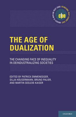 The Age of Dualization: The Changing Face of Inequality in Deindustrializing Societies