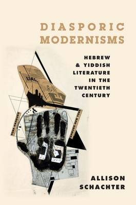 Diasporic Modernisms: Hebrew and Yiddish Literature in the Twentieth Century