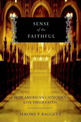 Sense of the Faithful: How American Catholics Live Their Faith