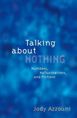 Talking About Nothing: Numbers, Hallucinations, and Fictions