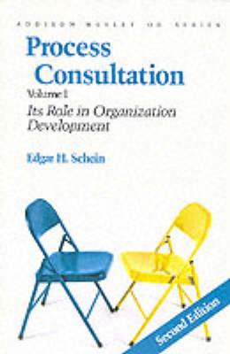 Process Consultation: Its Role in Organization Development, Volume 1 (Prentice Hall Organizational Development Series)