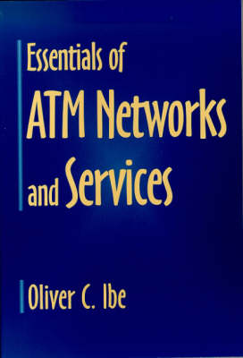 Essentials of ATM Networks and Services
