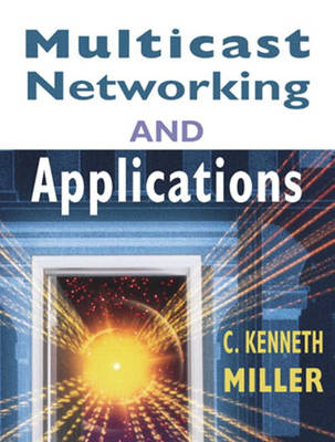 Multicast Networking and Applications
