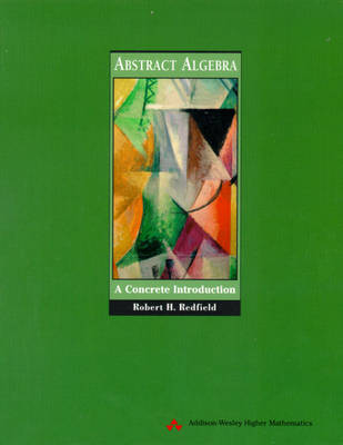 Abstract Algebra: A Concrete Introduction