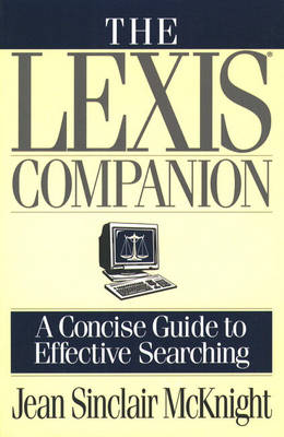 The Lexis Companion: A Concise Guide to Effective Searching
