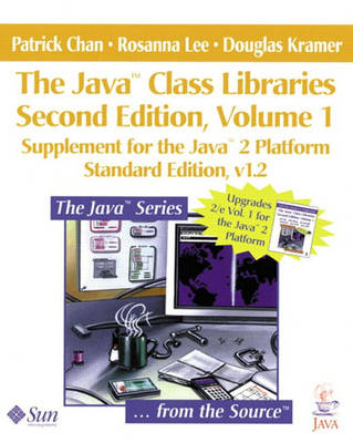 The Java? Class Libraries, Volume 1: Supplement for the Java? 2 Platform, Standard Edition, v1.2