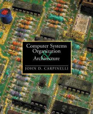 Computer Systems Organization and Architecture: United States Edition