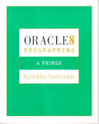 Oracle 8 Programming: A Primer