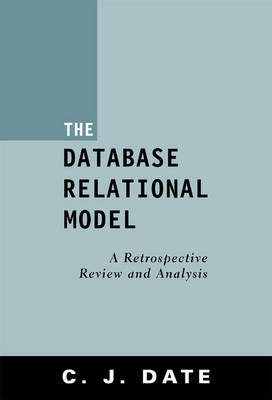 The Database Relational Model: A Retrospective Review and Analysis