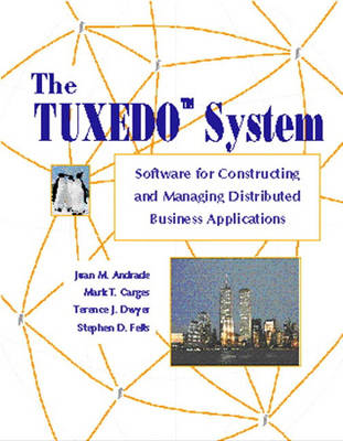 The TUXEDO System: Software for Constructing and Managing Distributed Business Applications