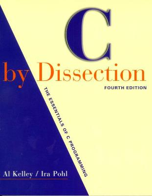 C by Dissection: The Essentials of C Programming: United States Edition