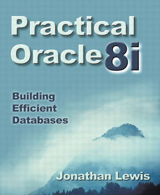 Practical Oracle8i?: Building Efficient Databases