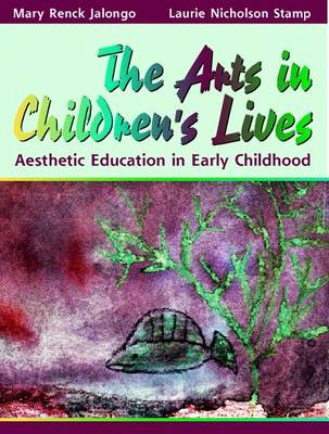 The Arts in Children's Lives: Aesthetic Education in Early Childhood