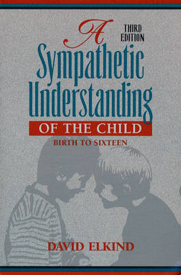 A Sympathetic Understanding of the Child: Birth to Sixteen
