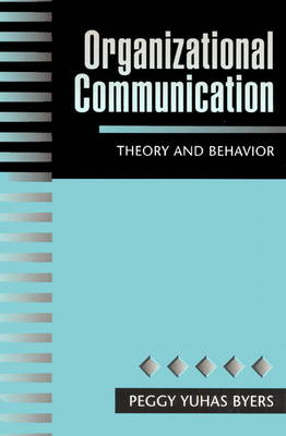 Organizational Communication: Theory and Behavior
