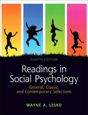 Readings in Social Psychology: General, Classic, and Contemporary Selections: United States Edition