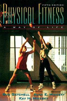 Physical Fitness: A Way of Life